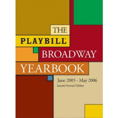The Playbill Broadway Yearbook :June 1 2005-May 31 2006