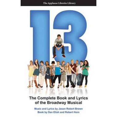 Elish/Horn :13 The Musical Complete Book & Lyrics Book