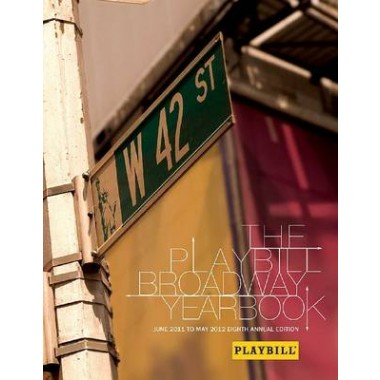 The Playbill Broadway Yearbook June 2011 to May 2012 Bam Bk