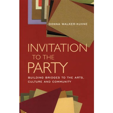 Invitation to the Party :Building Bridges to the Arts, Culture and Community