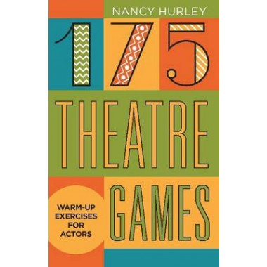 175 Theatre Games :Warm-Up Exercises for Actors