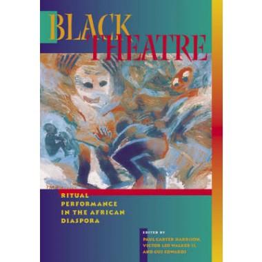 Black Theatre :Ritual Performance In The African Diaspora