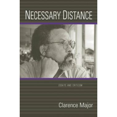 Necessary Distance :Essays and Criticism