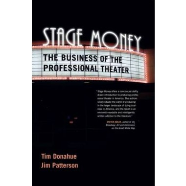 Stage Money :The Business of the Professional Theater