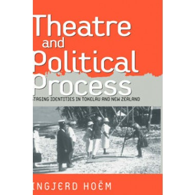Theater and Political Process :Staging Identities in Tokelau and New Zealand