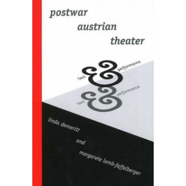 Postwar Austrian Theater :Text & Performance