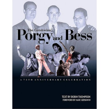 The Gershwins' Porgy and BESS :A 75th Anniversary Celebration