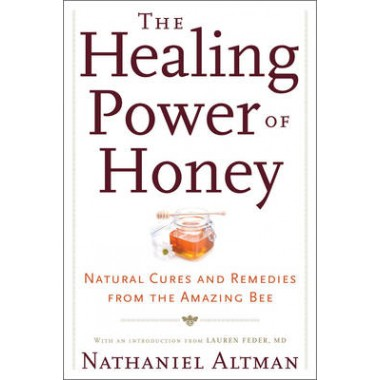 Honey For Health And Beauty :Over 75 Recipes, Remedies and Natural Treatments