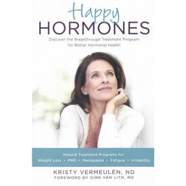 Happy Hormones :The Natural Way to Improve Hormonal Health Including Osteoporosis, Stress, Anxiety, Thyroid Imbalances