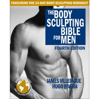 Body Sculpting Bible For Men :Fourth Edition
