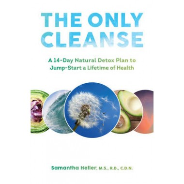 The Only Cleanse :A 14-Day Natural Detox Plan to Jump-Start a Lifetime of Health