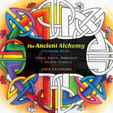 The Ancient Alchemy Coloring Book :Celtic Knots, Mandalas, and Sacred Symbols