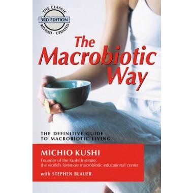 Macrobiotic Way :The Definitive Guide to Macrobiotic Living