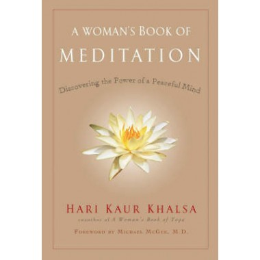 A Woman's Book of Meditation :Discovering the Power of a Peaceful Mind