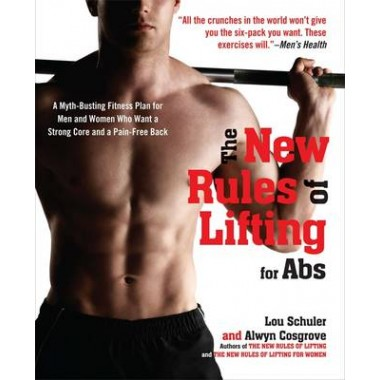 New Rules Of Lifting For Abs, Ther Men and Women who Want a Strong Coreand a Pain-Free Back