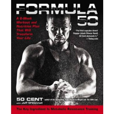 Formula 50 :A 6-Week Workout and Nutrition Plan That Will Transform Your Life