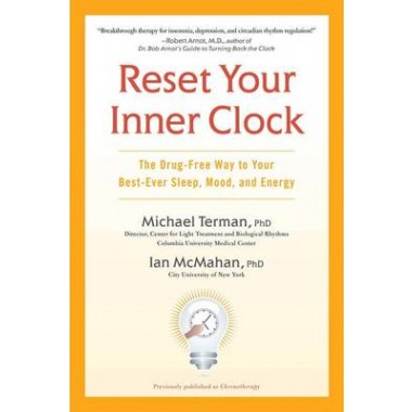 Reset Your Inner Clock :The Drug-Free Way to Your Best-Ever Sleep, Mood, and Energy