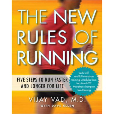 New Rules of Running :Five Steps to Run Faster and Longer for Life