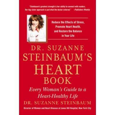 Dr. Suzanne Steinbaum's Heart Book :Every Woman's Guide to a Heart-Healthy Life