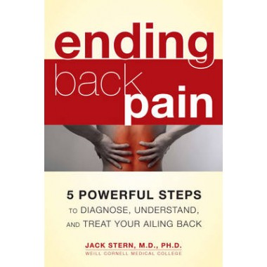 Ending Back Piin :5 Powerful Steps to Diagnose, Understand, Amd Treat Your Ailing Back