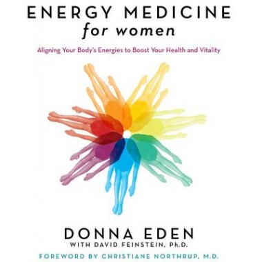 Energy Medicine for Women :Aligning Your Body's Energies to Boost Your Health and Vitality