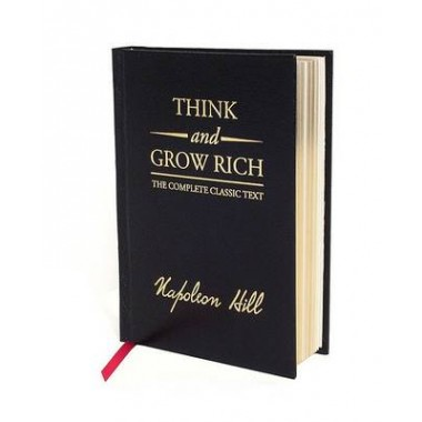 Think and Grow Rich Deluxe Edition :The Complete Classic Text