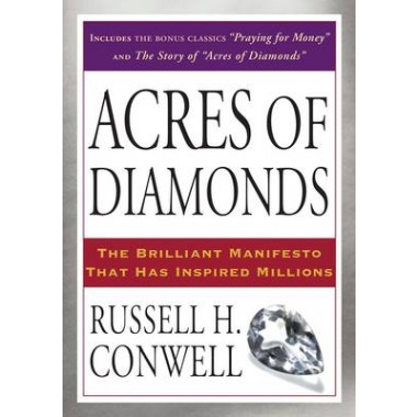 Acres of Diamonds :The Brilliant Manifesto That Has Inspired Millions