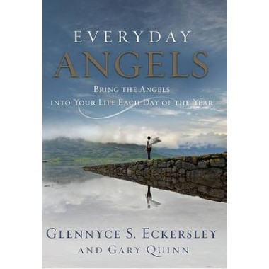 Everyday Angels :Bring the Angels Into Your Life Each Day of the Year