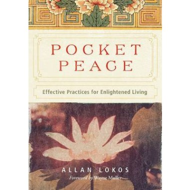 Pocket Peace :Effective Practices for Enlightened Living