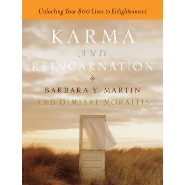 Karma and Reincarnation :Unlocking Your 800 Lives to Enlightenment