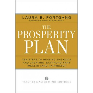 Prosperity Plan :Ten Steps to Beating the Odds and Creatting Extraordinary Wealth and Happiness