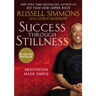 Success Through Stillness :Meditation Made Simple