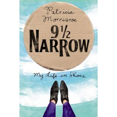 9 1/2 Narrow :My Life in Shoes