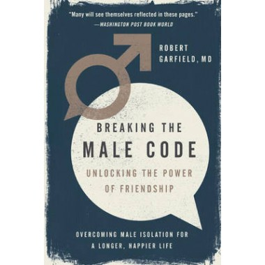 Breaking The Male Code :Unlocking the Power of Friendship