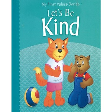 MY 1ST VALUE SERIES : LET'S BE KIND