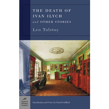 The Death of Ivan Ilych and Other Stories (Barnes & Noble Classics Series)