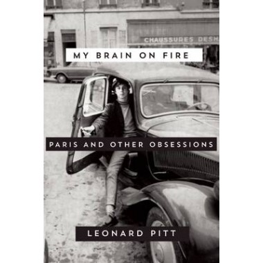 My Brain on Fire :Paris and Other Obsessions