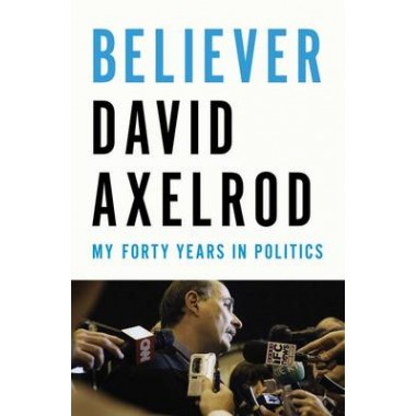 Believer :My Forty Years in Politics