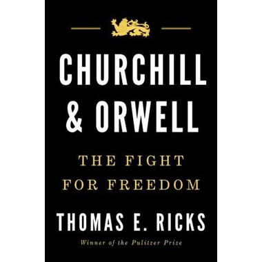 Churchill And Orwell :The Fight for Freedom