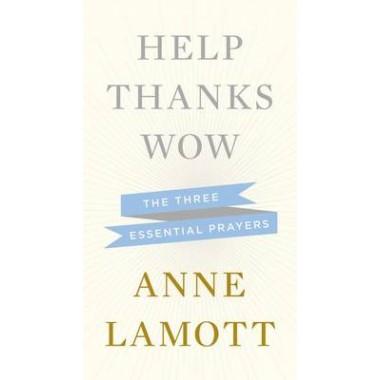 Help Thanks Wow :The Three Essential Prayers