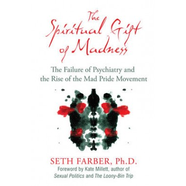 Gift of madness the failure of psychiatry and the rise of the mad spiritual gift of madness the failure of psychiatry and the rise of the mad pride movement negle Images