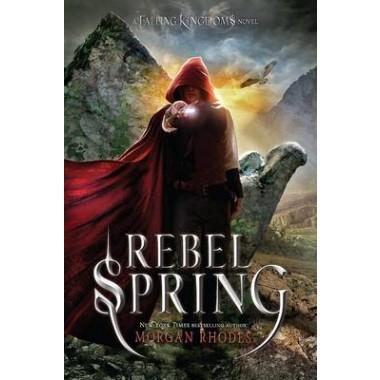 Rebel Spring :A Falling Kingdoms Novel