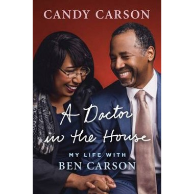 A Doctor in the House :My Life with Ben Carson
