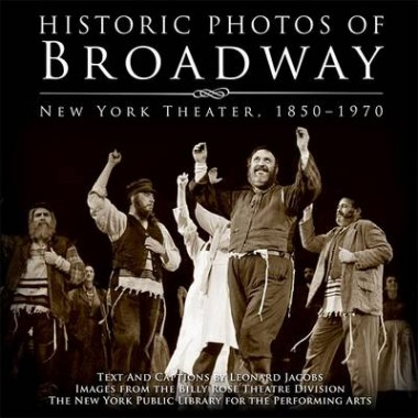 Historic Photos of Broadway :New York Theater 1850-1970