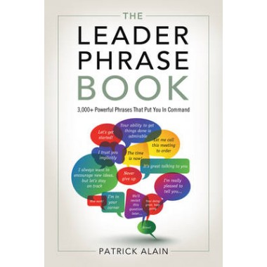 Leader Phrase Book :3000+ Powerful Phrases That Put You in Command
