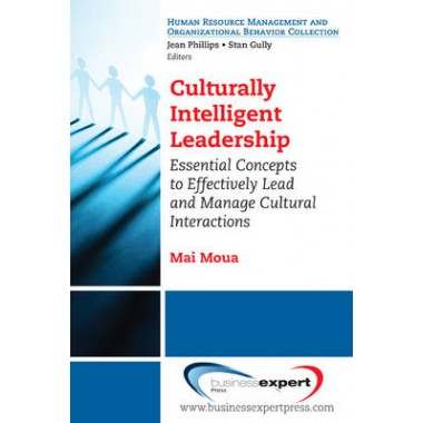Culturally Intelligent Leadership :Leading Through Intercultural Interactions