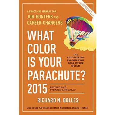 What Color is Your Parachute :A Practical Manual for Job-hunters and ...