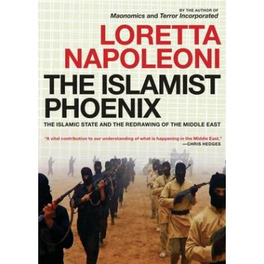 The Islamist Phoenix :IS and the Redrawing of the Middle East