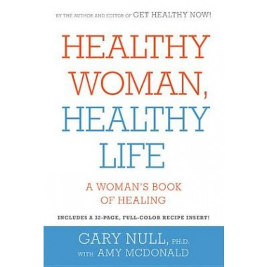 Healthy Woman, Healthy Life :A Womans Book of Healing