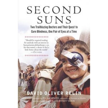 Second Suns :Two Trailblazing Doctors and Their Quest to Cure Blindness, One Pair of Eyes at a Time